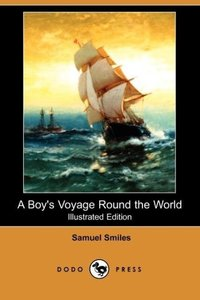 A Boy's Voyage Round the World (Illustrated Edition) (Dodo Press