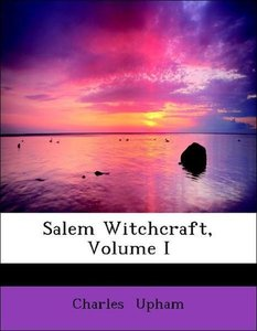 Salem Witchcraft, Volume I
