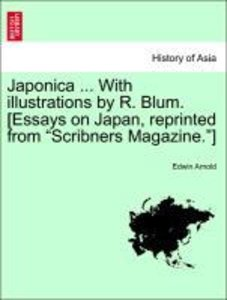 Japonica ... With illustrations by R. Blum. [Essays on Japan, re