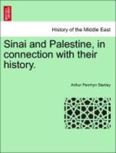 Sinai and Palestine, in connection with their history. Third Edi