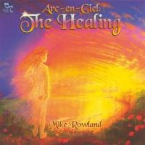ARC EN CIEL,THE HEALING