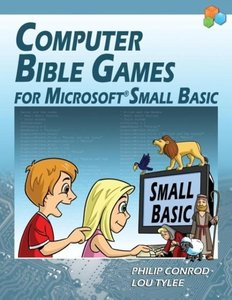 Computer Bible Games for Microsoft Small Basic - Full Color Edit