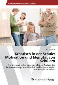 Kroatisch in der Schule: Motivation und Identität von Schülern