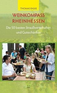 Weinkompass Rheinhessen. Die 50 besten Straußwirtschaften und Gu