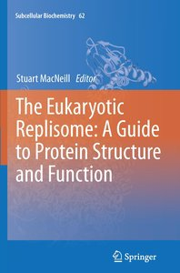 The Eukaryotic Replisome: a Guide to Protein Structure and Funct