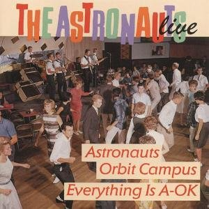Live-Everything Is A-Ok/Astronauts Orbit Campus
