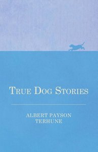 True Dog Stories