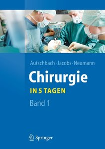 Chirurgie... in 5 Tagen. Band 1