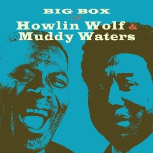Big Box Of Howlin' Wolf & Muddy Waters