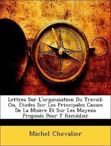 Lettres Sur L'organisation Du Travail: Ou, Études Sur Les Princi