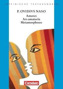 Amores, Ars Amatoria, Metamorphoses