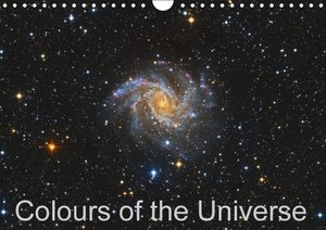 Colours of the Universe (Wall Calendar 2015 DIN A4 Landscape)