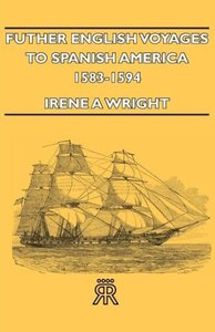 Futher English Voyages to Spanish America- 1583-1594