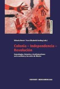 Colonia, Independencia, Revolución en México