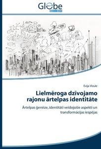Lielmeroga dzivojamo rajonu artelpas identitate