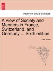 A View of Society and Manners in France, Switzerland, and German