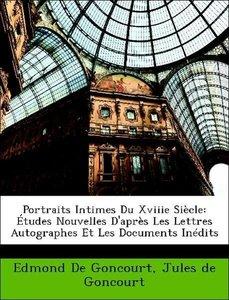 Portraits Intimes Du Xviiie Siècle: Études Nouvelles D'après Les