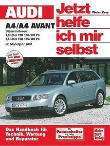 Audi A4/A4 Avant Diesel ab Modelljahr 2000. Jetzt helfe ich mir