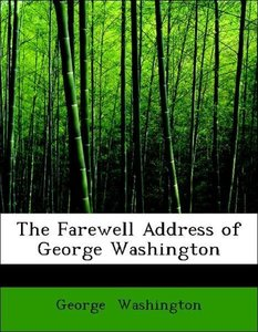The Farewell Address of George Washington