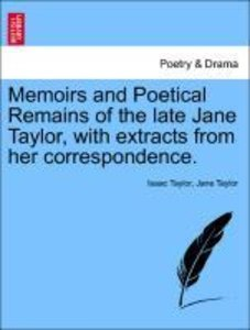 Memoirs and Poetical Remains of the late Jane Taylor, with extra