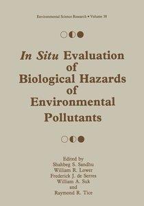 In Situ Evaluation of Biological Hazards of Environmental Pollut