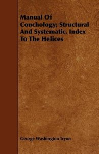 Manual Of Conchology; Structural And Systematic. Index To The He