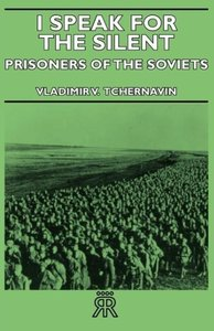 I Speak for the Silent - Prisoners of the Soviets