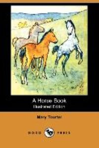 A Horse Book (Illustrated Edition) (Dodo Press)