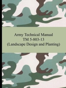 Army Technical Manual TM 5-803-13 (Landscape Design and Planting