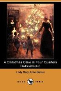 A Christmas Cake in Four Quarters (Illustrated Edition) (Dodo Pr