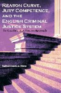 Reason Curve, Jury Competence, and the English Criminal Justice