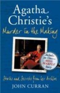 Curran, J: Agatha Christie\'s Murder in the Making