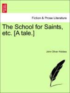 The School for Saints, etc. [A tale.]