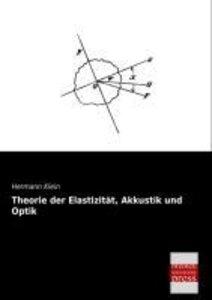Theorie der Elastizität, Akkustik und Optik