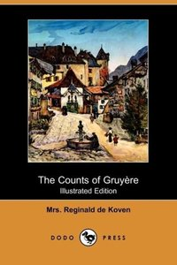 The Counts of Gruyre (Illustrated Edition) (Dodo Press)