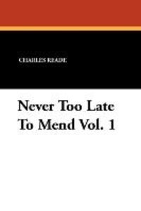 Never Too Late To Mend Vol. 1