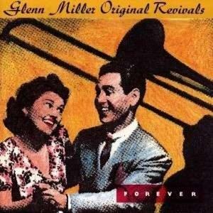 Forever-Glenn Miller Original Revivals