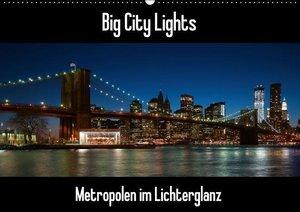 Big City Lights - Metropolen im Lichterglanz (Wandkalender 2016