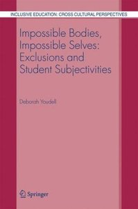 Impossible Bodies, Impossible Selves: Exclusions and Student Sub
