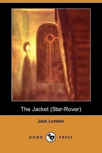 The Jacket (the Star-Rover) (Dodo Press)