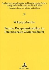 Positive Kompetenzkonflikte im Internationalen Zivilprozeßrecht