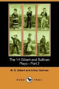 The 14 Gilbert and Sullivan Plays, Part 2