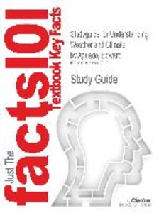 Studyguide for Understanding Weather and Climate by Aguado, Edwa