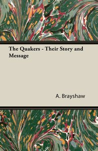 The Quakers - Their Story and Message