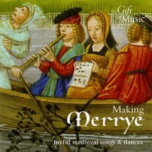 Making Merrye-Joyful Medieval Songs An