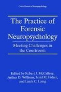 The Practice of Forensic Neuropsychology