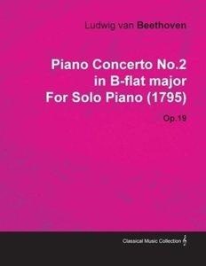 Piano Concerto No.2 in B-Flat Major by Ludwig Van Beethoven for