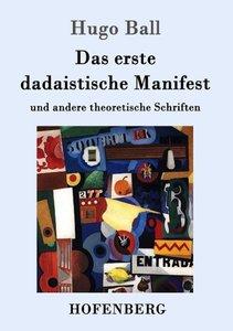 Das erste dadaistische Manifest
