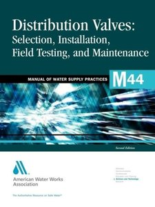 Distribution Valves: Selection, Installation, Field Testing, and