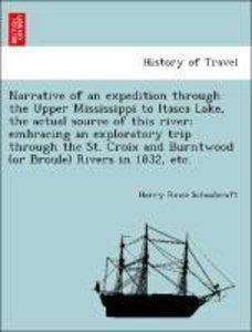 Narrative of an expedition through the Upper Mississippi to Itas